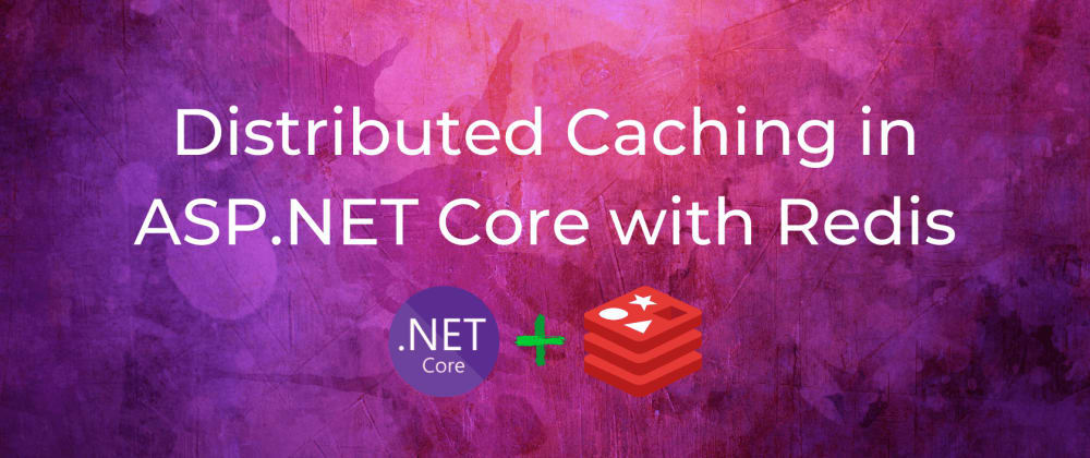 Cover image for Distributed Caching in ASP.NET Core with Redis