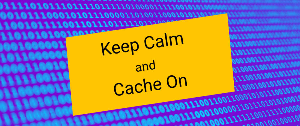 Cover image for Keep Calm and Cache On