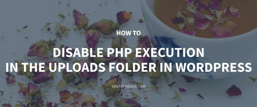 Cover image for How to Disable PHP Execution in the Uploads Folder in WordPress