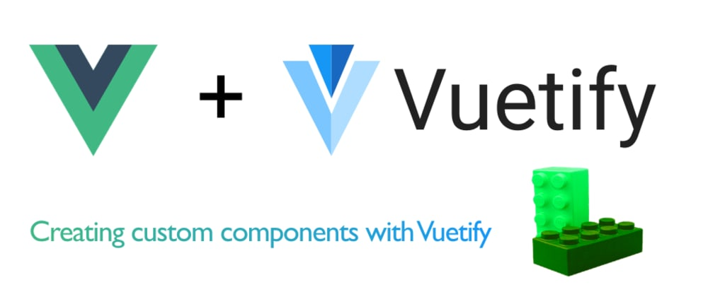 Cover image for Creating custom components with Vuetify - Inheriting props/events/slots in Composition API