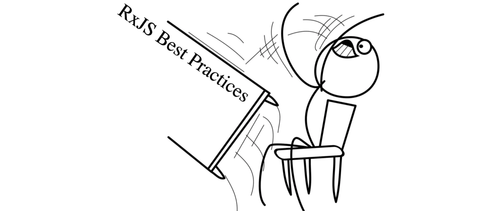 Cover image for Don't follow RxJS Best Practices