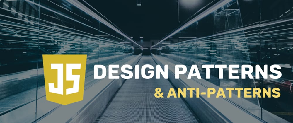 Cover image for Need recommendations - Learn JavaScript Design Patterns & Anti-patterns.