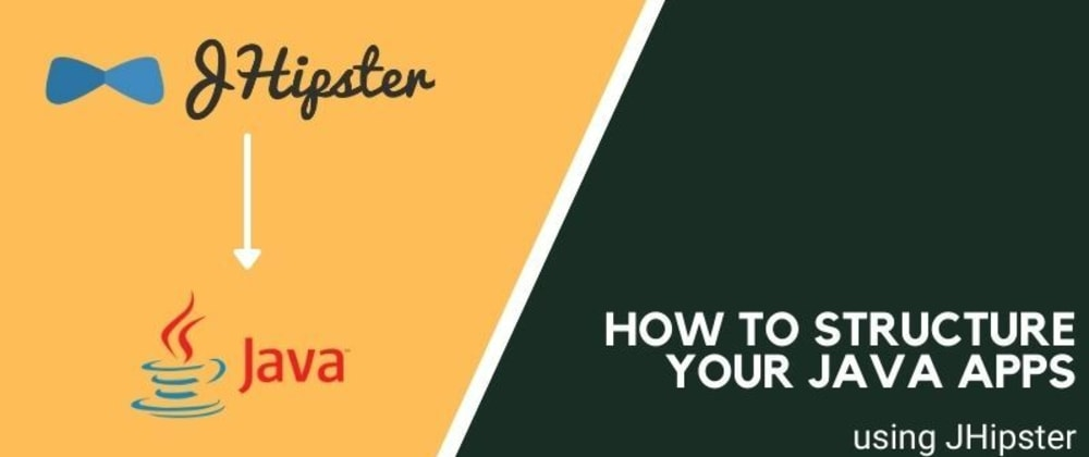 Cover image for How to structure your Java apps using JHipster