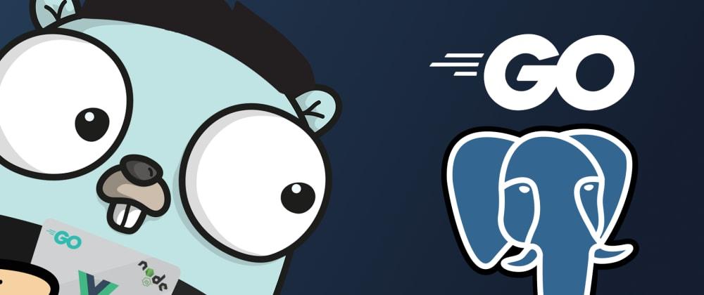 Cover image for API Rest con Go (Golang) y PostgreSQL Parte 1