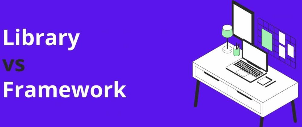 Cover image for What is the difference between Library vs Framework?