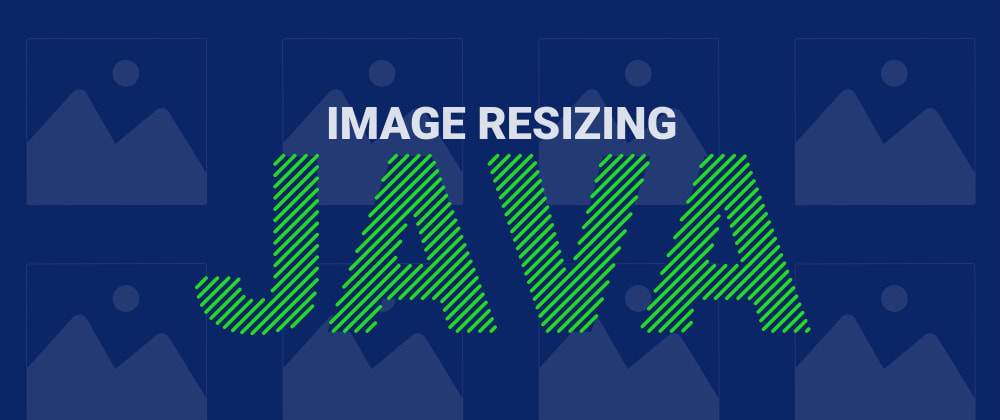Cover image for Image resizing in Java