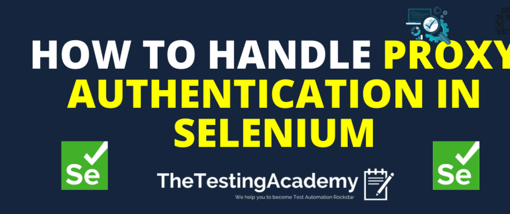 Cover image for 🛑🛑  How to Handle Proxy in Selenium(with Demo)? 🛑🛑
