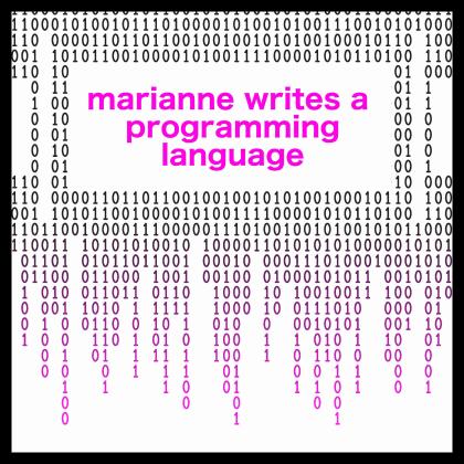 Marianne Writes a Programming Language