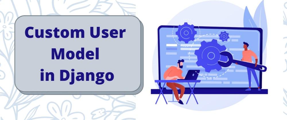Cover image for How to create custom User model in Django