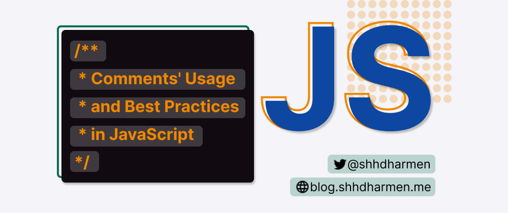 Cover image for Comments' Usage and Best Practices in JavaScript