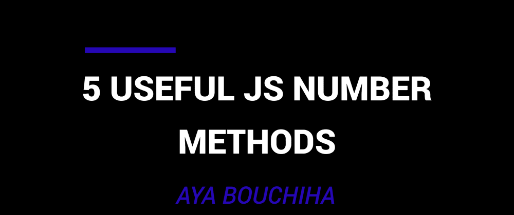 Cover image for 5 Useful JS Number Methods
