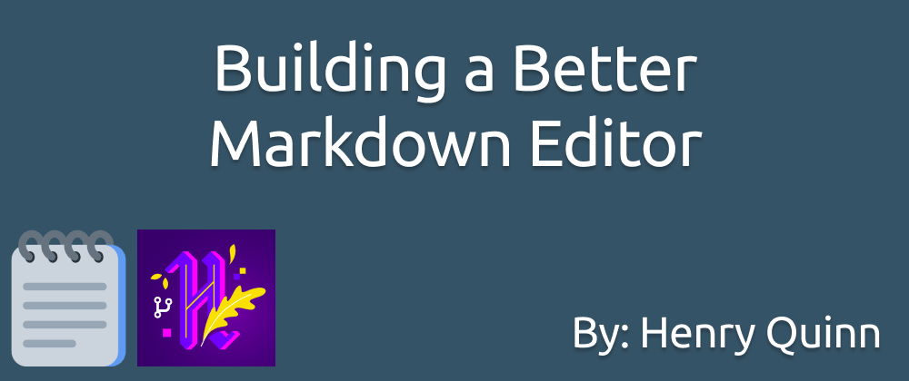 Cover image for Hacktoberfest 2020: Building a Better Markdown Editor