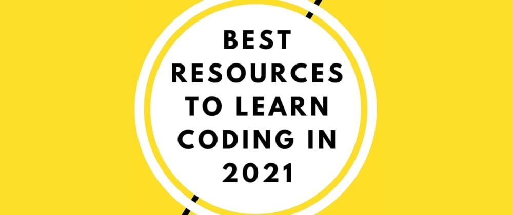 Cover image for Top 5 Best Free Resources to Learn to Code in 2021