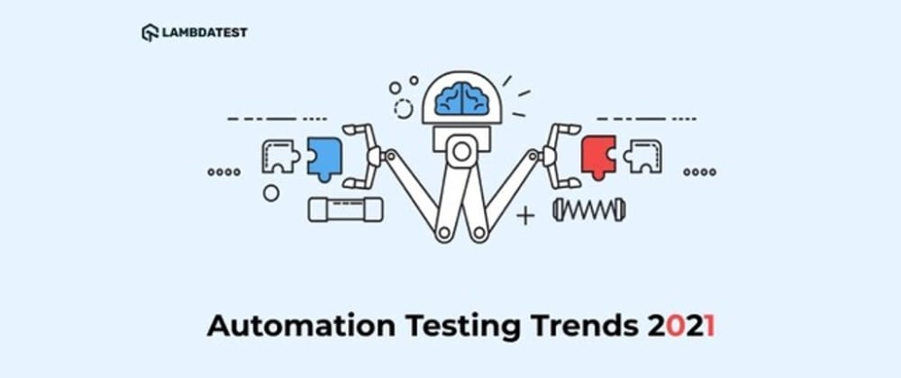 Cover image for Top Automation Testing Trends To Look Out In 2021