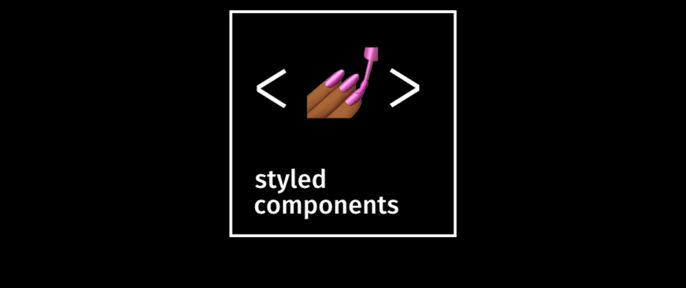 Cover image for Make Your CSS Dynamic 🕺 With Styled Components