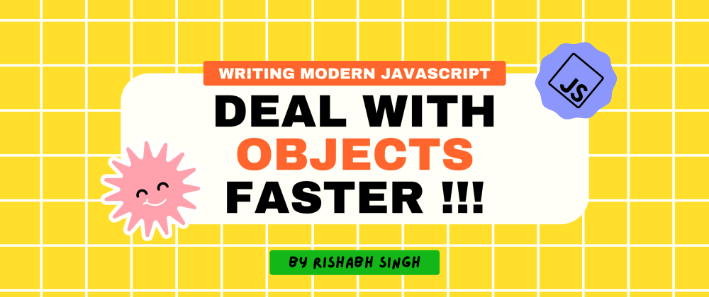 Cover image for Deal with javascript objects faster !!!