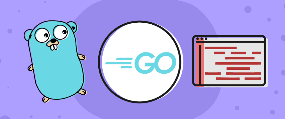 Cover image for Getting started with Golang: a tutorial for beginners