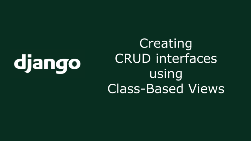 Class-Based Views in Django - DEV Community 👩 💻👨 💻