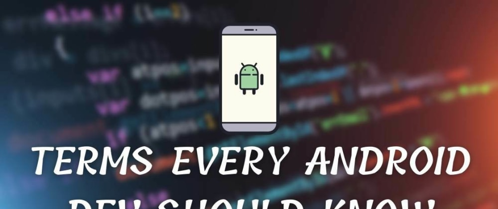 Cover image for Terms Every Android Dev Should Know