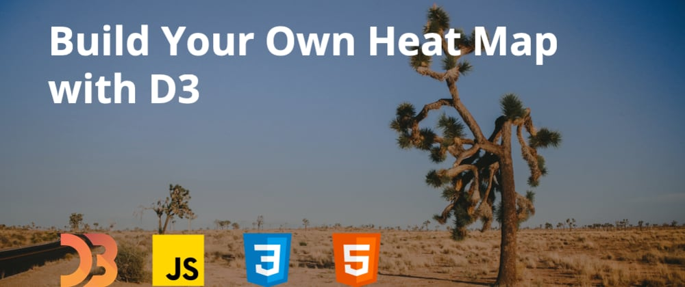 Cover image for Build Your Own Heat Map with D3