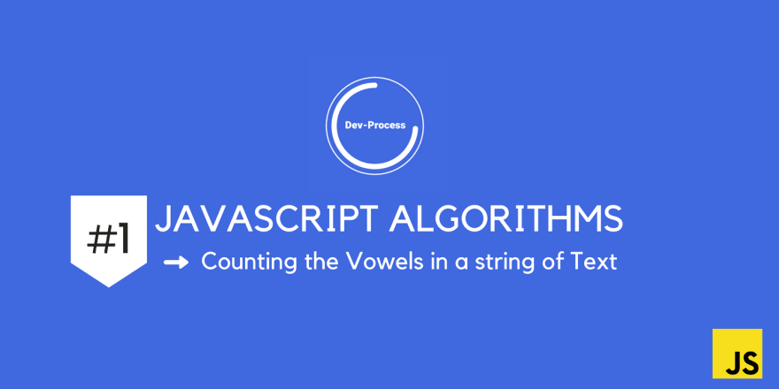 Javascript Algorithms #1: Counting the Vowels in a String Of Text
