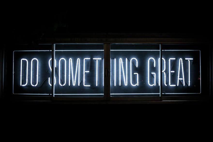 Neon banner saying 'Do something great'