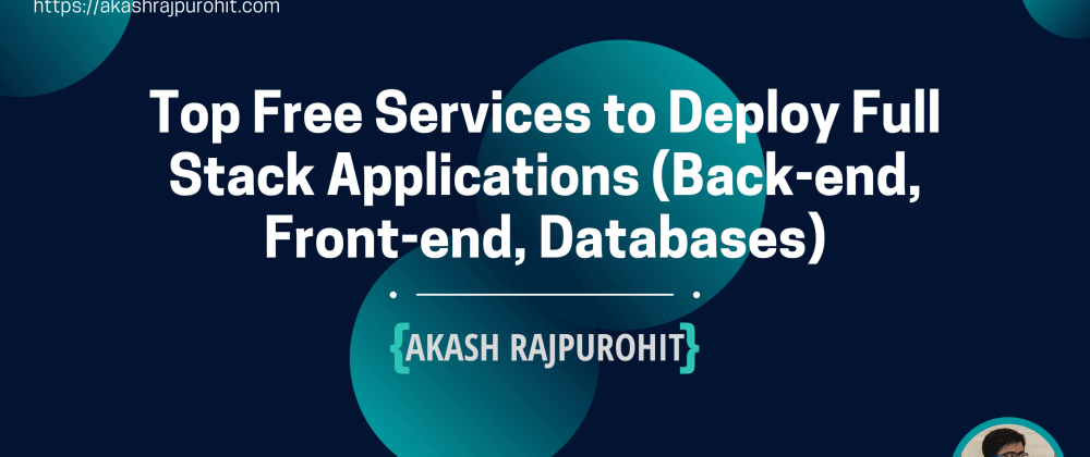 Cover image for Top Free Services To Deploy Full-Stack Applications (Back-end, Front-end, Databases)