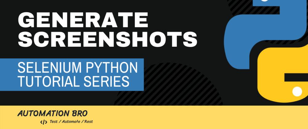 Cover image for Selenium Python Generate Screenshot