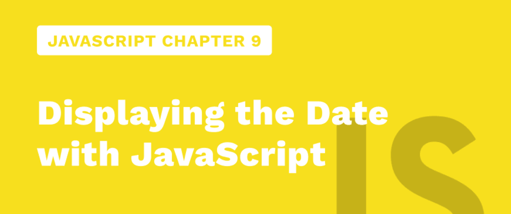 Cover image for JavaScript Chapter 9 - Displaying the Date with JavaScript
