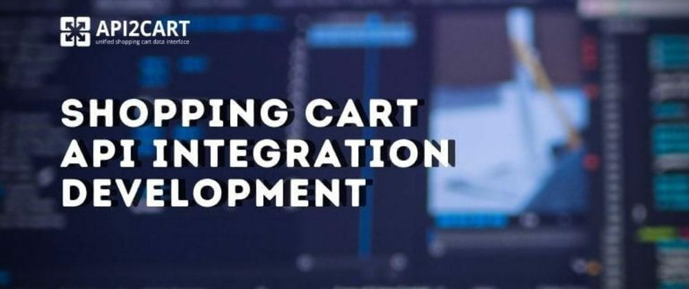 Cover image for Shopping Cart API Integration Development