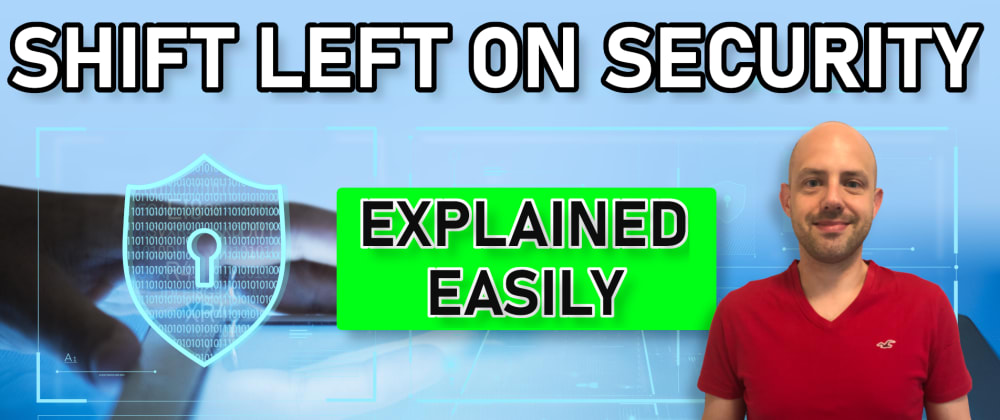 Cover image for Shift Left on Security: EXPLAINED Easily