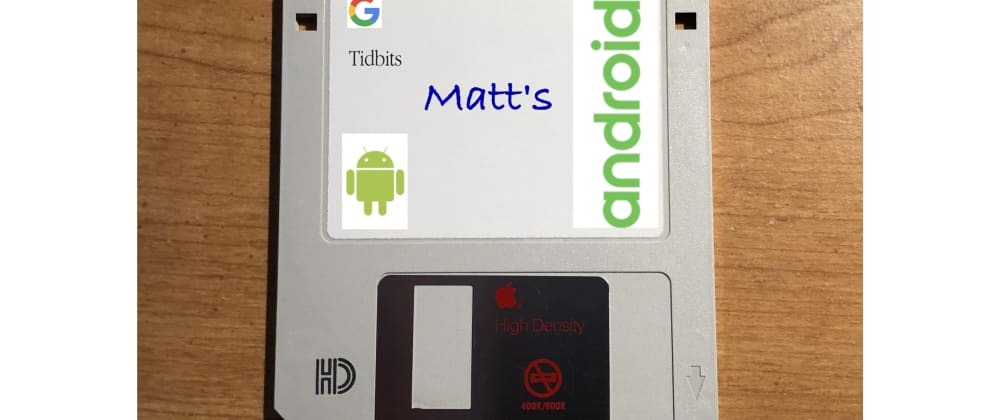 Cover image for Matt's Tidbits #58 - A strange issue when upgrading to Android Studio 3.6