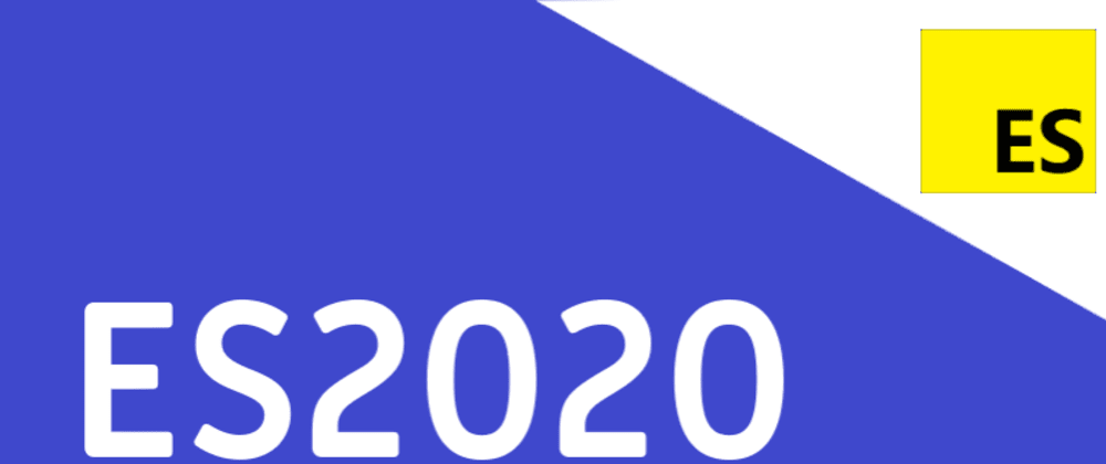 Cover image for Let's talk about ES2020