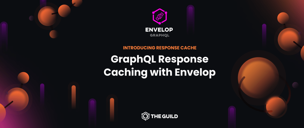 Cover image for GraphQL Response Caching with Envelop