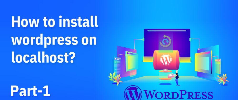 Cover image for How to install WordPress on localhost?