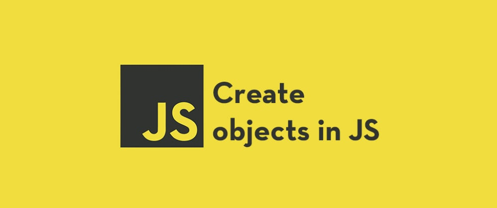 Cover image for Six Ways to Create Objects in JavaScript