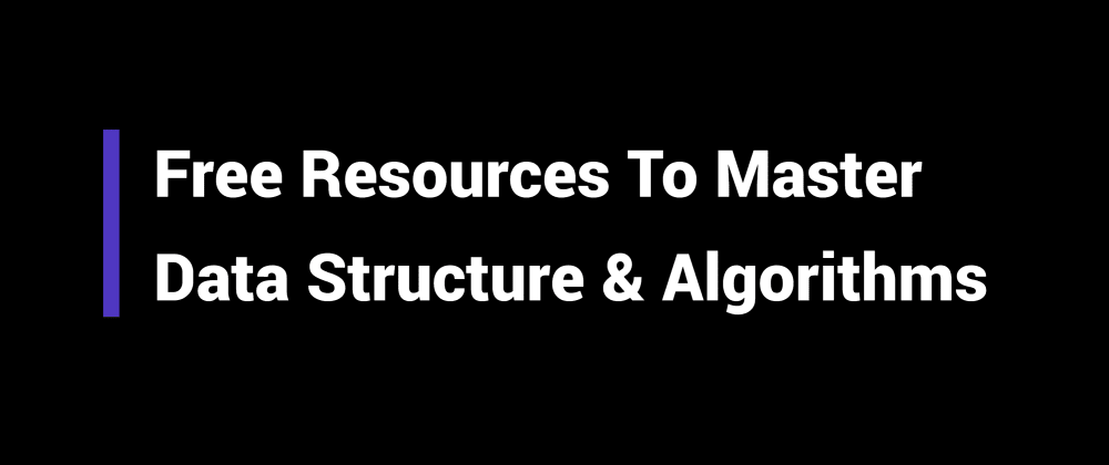 Cover image for Free resources to master algorithms & data structure