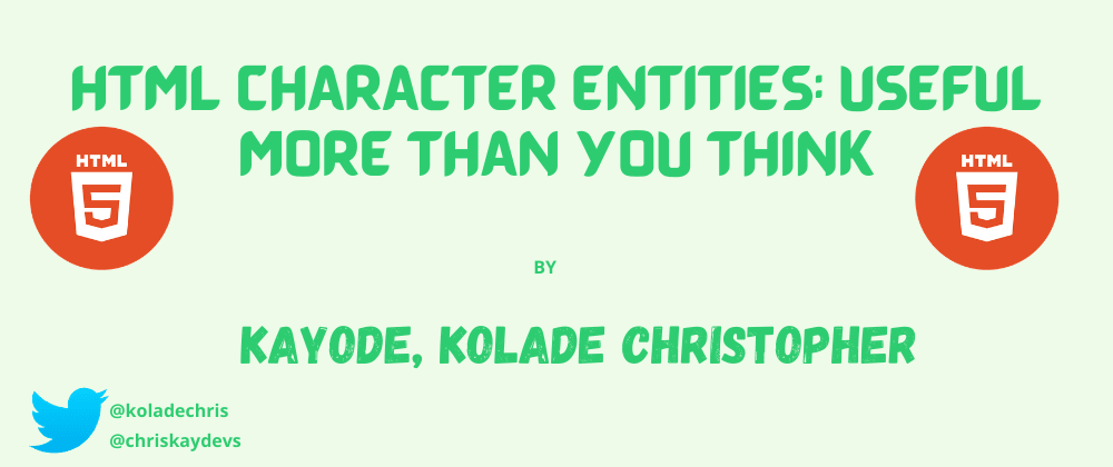 Cover image for HTML CHARACTER ENTITIES: USEFUL MORE THAN YOU THINK