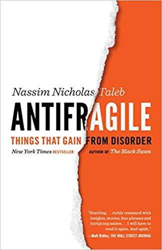 Antifragile — Nassim Nicholas Taleb
