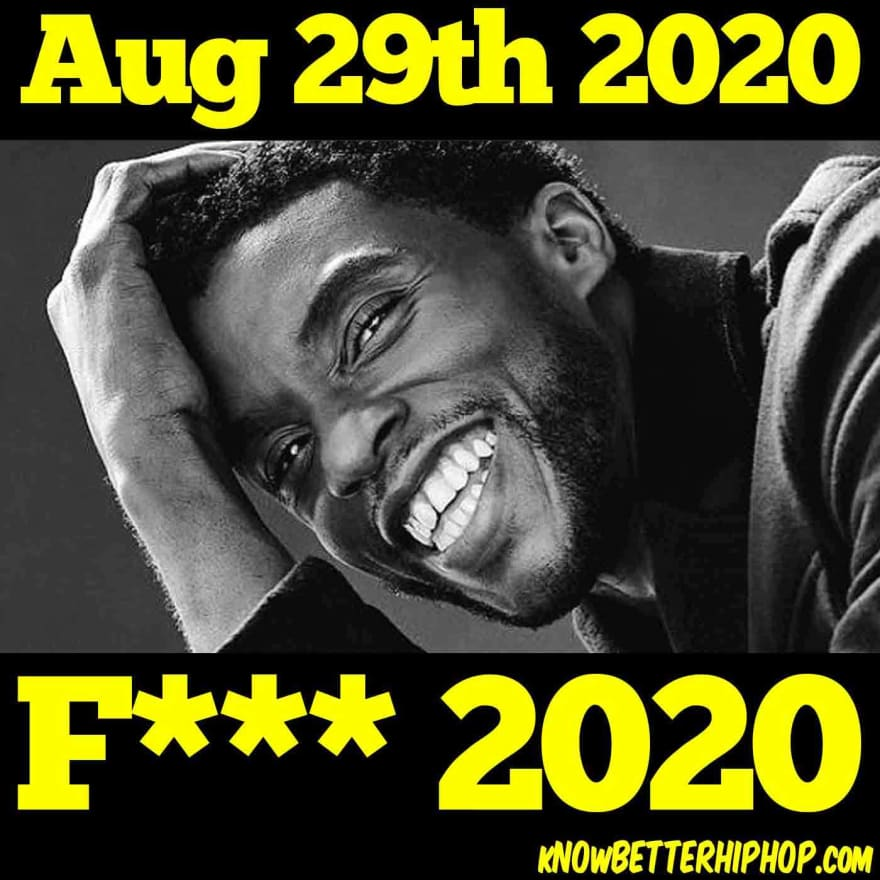 Radio show episode image of Chadwick Boseman with the words August 29th 2020 and F*** 2020