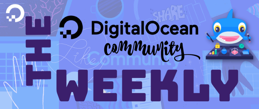 Cover image for The DigitalOcean Community Weekly: OTRS, PostgreSQL for Rails, updates to the Community & much more!