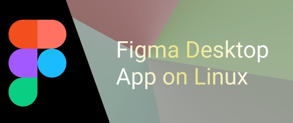Cover image for How to install Figma on Linux