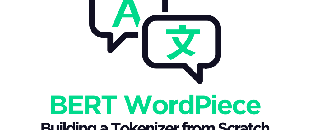 Cover image for BERT WordPiece Tokenizer Explained