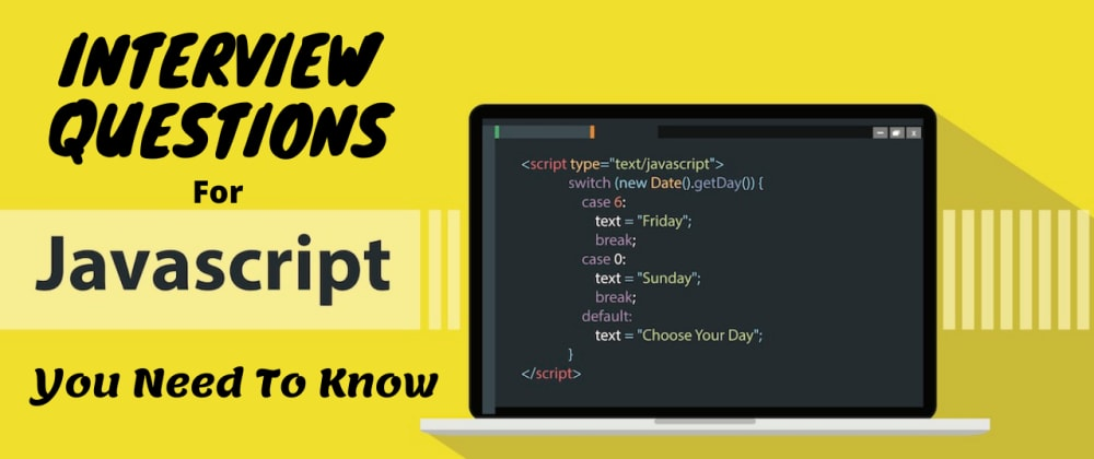 Cover image for JavaScript Questions You Need To Know