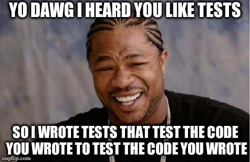 yo dawg tests