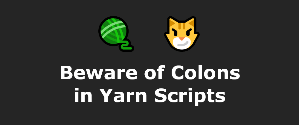 Cover image for Beware of Colons in Yarn Scripts