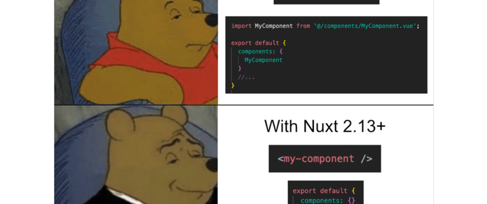 Cover image for Meme: Auto-import components with Nuxt 2.13+