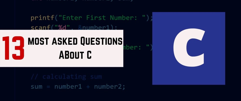 Cover image for 13 Most Asked Questions About C Programming