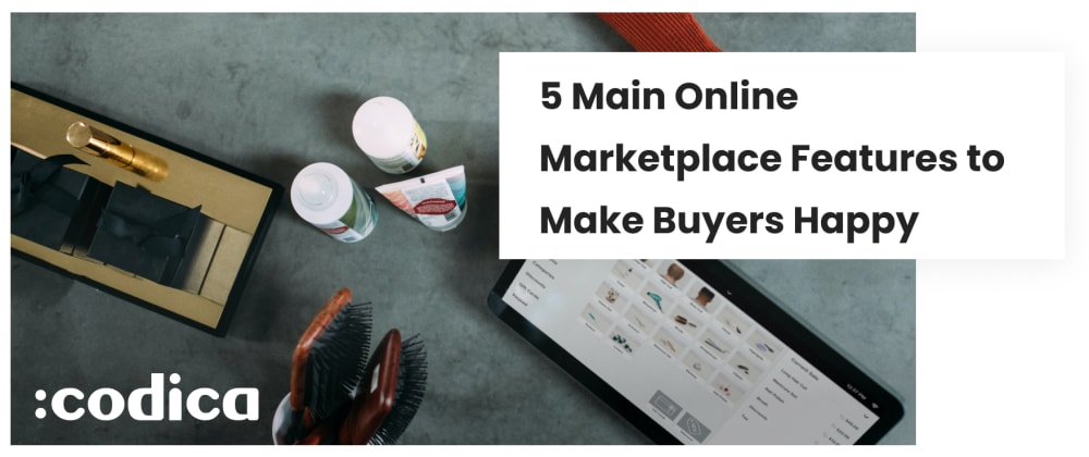 Cover image for Top Features for Buyers to Include in Your Marketplace