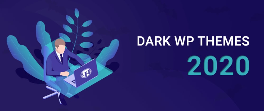Cover image for Grab the attention of user: Mysterious and suspicious WordPress Dark theme 2020